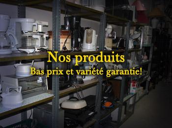 Nos produits - Bas prix et variété garantie